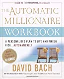 img - for The Automatic Millionaire Workbook: A Personalized Plan to Live and Finish Rich by David Bach (4-Mar-2005) Paperback book / textbook / text book