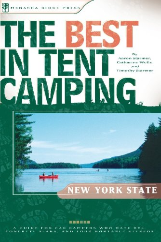 The Best in Tent Camping: New York State: A Guide for Car Campers Who Hate RVs, Concrete Slabs, and Loud Portable Stereos (Best Tent Camping) PDF