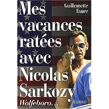 MES VACANCES RATEES AVEC NICOLAS SARKOZY