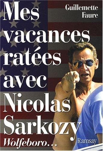 Mes Vacances Rata C Es Avec Nicolas Sarkozy French Edition 9782841149513 Amazon Com Books