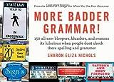 More Badder Grammar!: 150 All-New