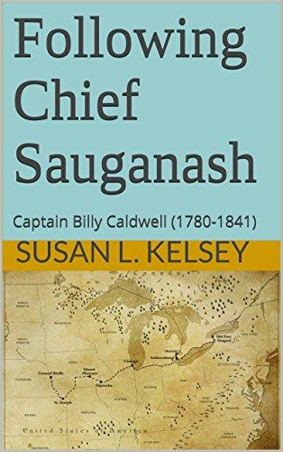 Following Chief Sauganash: Captain Billy Caldwell (1780-1841)