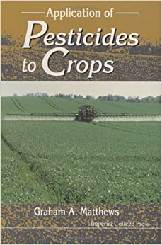 Application of Pesticides to Crops (Agricultural Sciences Publications)