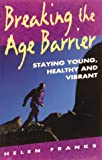 Breaking the Age Barrier, Helen Franks, 1569750440