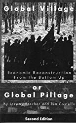 Global Village or Global Pillage (Second Edition): Economic Reconstruction From the Bottom Up