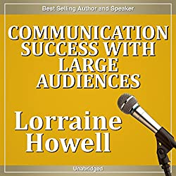 Communication Success with Large Audiences