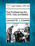 The Profiteering Act, 1919, fully Annotated, Leonard W. J. Costello, 1240113307