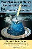 The Quincunx That Ate the Universe, Eulalio Paul Cane, 0982025203