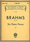 Brahms - Six Piano Pieces, Op. 118 (Schirmer's Library Of Musical Classics, Vol. 1501)