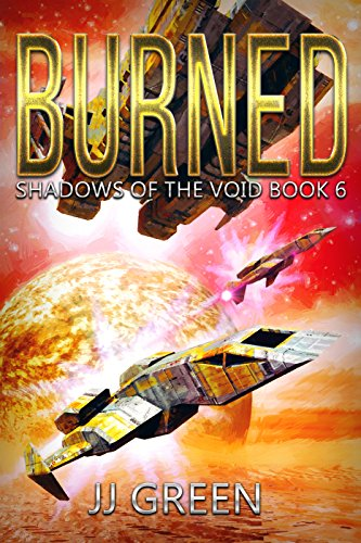 Burned (Shadows of the Void Space Opera Serial Book 6)