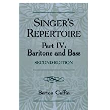 The Singer's Repertoire, Part IV: Baritone and Bass by Berton Coffin (2005-11-18)