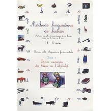 Méthode linguistique de lecture 3-5 ans : Volume 2 : Formes courantes des lettres de l'alphabet