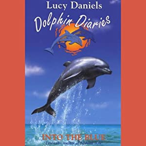 Dolphin Diaries: Into the Blue Audiobook