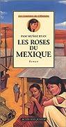 Les roses du Mexique par Muñoz Ryan