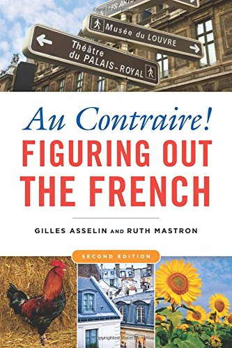 Au Contraire!:Figuring Out The French