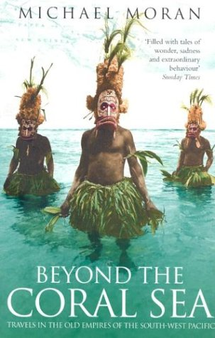 Beyond the Coral Sea: Travels in the Old Empires of the South-West Pacific (Flamingo Coral)