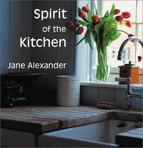 Spirit of the Kitchen (Spirit of the Home) by Watson-Guptill