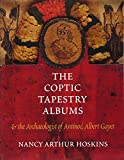 img - for The Coptic Tapestry Albums and the Archaeologist of Antino , Albert Gayet book / textbook / text book