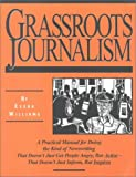 Grassroots Journalism : A Practical Manual, Williams, Eesha, 189184301X