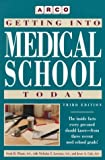 Getting into Medical School Today, Plantz, Scott H. and Acosta, Antonio, 0028610644