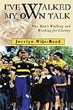 I've Walked My Own Talk, Jocelyn Wijs-Reed, 1466998288