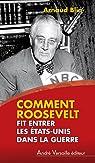 Comment Roosevelt fit entrer les Etats-Unis dans la guerre par Blin