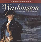 download ebook when washington crossed the delaware: a wintertime story for young patriots by cheney, lynne, fiore, peter [hardcover(2004/10/12)] pdf epub