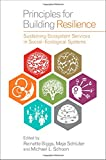 img - for Principles for Building Resilience: Sustaining Ecosystem Services in Social-Ecological Systems book / textbook / text book