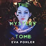 The Mystery Tomb | Eva Pohler