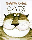 img - for Babette Cole's Cats book / textbook / text book