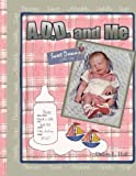 A. D. D. and Me, Debra L. Hall, 142084721X