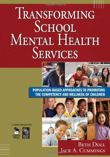 Transforming School Mental Health Services: Population-Based Approaches to Promoting the Competency and Wellness of Children (Joint Publication)