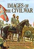 Images of the Civil War, Mort Kunstler, 0517073560