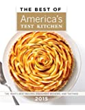 The Best of America's Test Kitchen 2015 (Best of America's Test Kitchen Cookbook: The Year's Best Recipes)