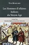 Les Hommes d'affaires italiens du Moyen Age par Renouard