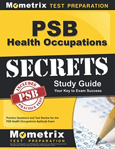 PSB Health Occupations Secrets Study Guide: Practice Questions and Test Review for the PSB Health Occupations Aptitude Exam ()