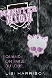 Monster High T03 Quand on parle du loup...