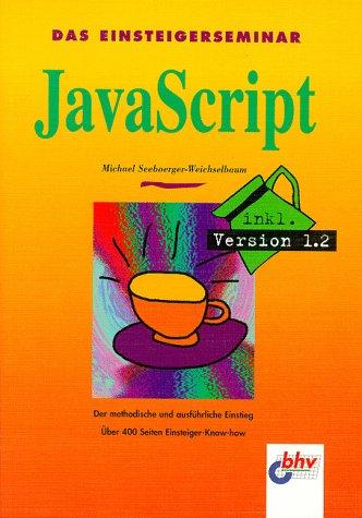Das Einsteigerseminar Javascript