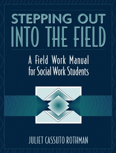 Stepping Out Into the Field: A Field Work Manual for...