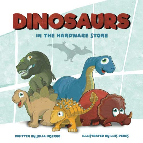 Halloween Stores In (Dinosaurs in the Hardware Store: a dinosaur book about the power of)