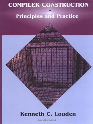 compiler construction principles and practice kenneth c louden rh amazon com Addision Compiler Construction Old Paper