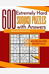 600 Extremely Hard Sudoku Puzzles with Answers: Master level brain exercises! Paperback