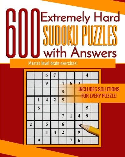 600 Extremely Hard Sudoku Puzzles with Answers Master level brain exercises! [Bean, Rebecca] (Tapa Blanda)