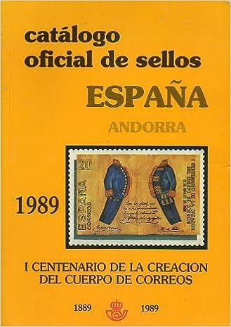 CATÁLOGO OFICIAL DE SELLOS. ESPAÑA. ANDORRA. 1989. I Centenario de la Creación del Cuerpo de Correos 1889-1989 .: Amazon.es: Servicio Filatélico.: Libros