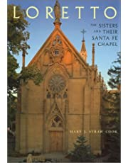 Loretto: The Sisters and Their Santa Fe Chapel