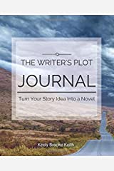 The Writer's Plot Journal: Turn Your Story Idea Into a Novel (Guided Journals for Writers) Paperback