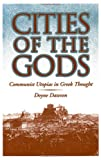 Cities of the Gods : Communist Utopias in Greek Thought, Dawson, Doyne, 0195069838