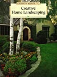 Ortho's Guide to Creative Home Landscaping, Ortho Books Staff, 0897212797