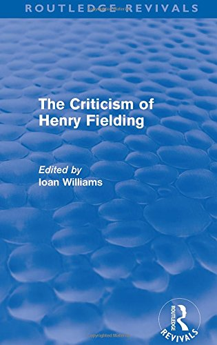 The Criticism of Henry Fielding (Routledge Revivals) (Volume 13) (Tom Jones By Henry Fielding Full Text)