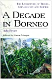 A Decade in Borneo, Pryer, Ada, 0718501977